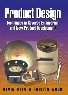 Product Design: Techniques in Reverse Engineering and New Product Development