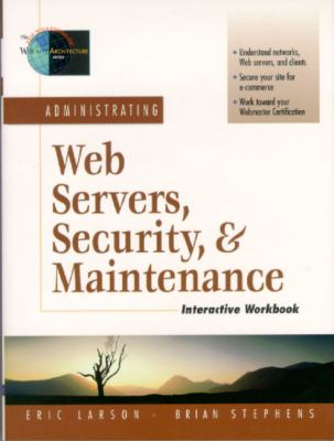 Administrating Web Servers, Security and Maintenance
