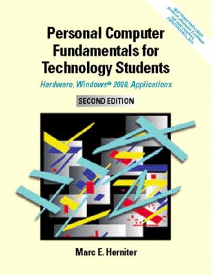 Personal Computer Fundamentals for Technology Students Hardware, Windows 2000, Applications