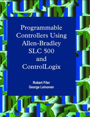 Programmable Controllers Using Allen-Bradley Slc 500 and Controllogix