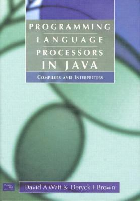 Programming Language Processors in Java Compilers and Interpreters