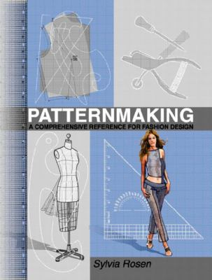Patternmaking A Comprehensive Reference for Fashion Design