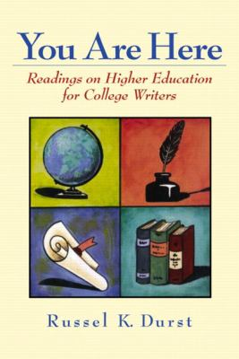 You Are Here Readings on Higher Education for College Writers