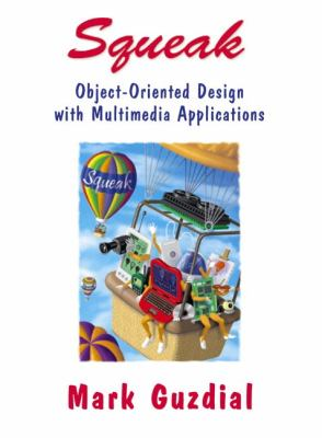 Squeak Object-Oriented Design With Multimedia Applications