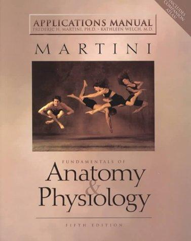 Applications Manual: Fundamentals of Anatomy & Physiology