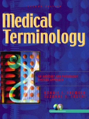 Medical Terminology: An Anatomy and Physiology Systems Approach