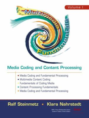 Multimedia Fundamentals Media Coding and Content Processing