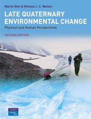 Late Quaternary Environmental Change Physical and Human Perspectives