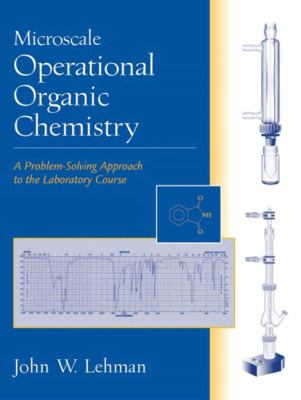 Microscale Operational Organic Chemistry A Problem-Solving Approach to the Laboratory Course