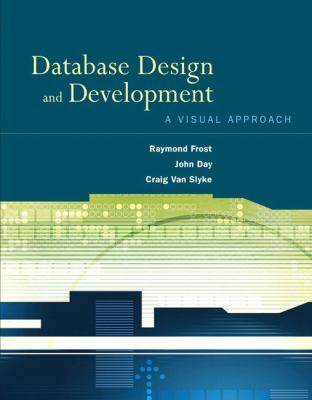 Database Design and Development A Visual Approach
