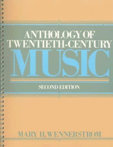Anthology of Twentieth Century Music (2nd Edition)