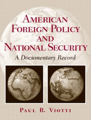 American Foreign Policy and National Security A Documentary Record