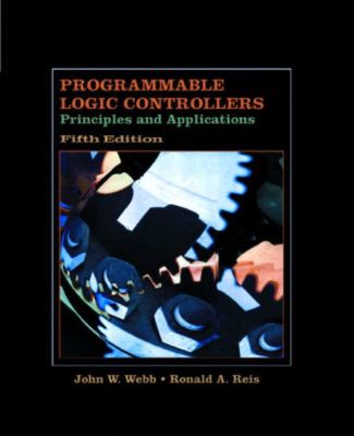 Programmable Logic Controllers Principles and Applications