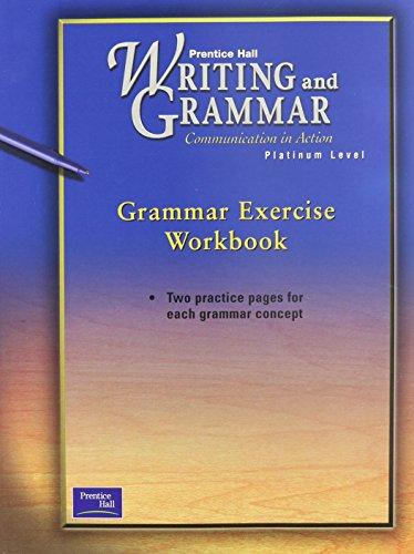 PRENTICE HALL WRITING & GRAMMAR GRAMMAR EXERCISE WORKBOOK GRADE 10      2001C FIRST EDITION