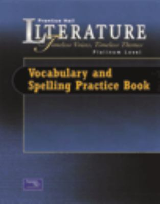 Literature: Timeless Voices, Timeless Themes: Vocabulary and Spelling Practice Book