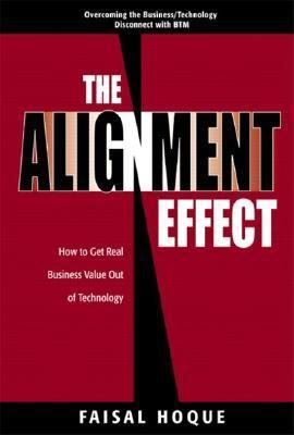 Alignment Effect How to Get Real Business Value Out of Technology