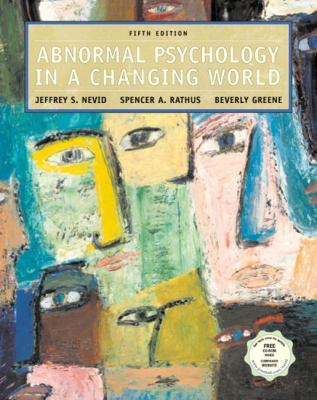 Abnormal Psychology in a Changing World with CD-ROM