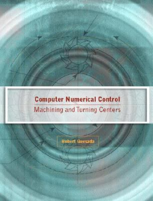 Computer Numerical Control Machining and Turning Centers