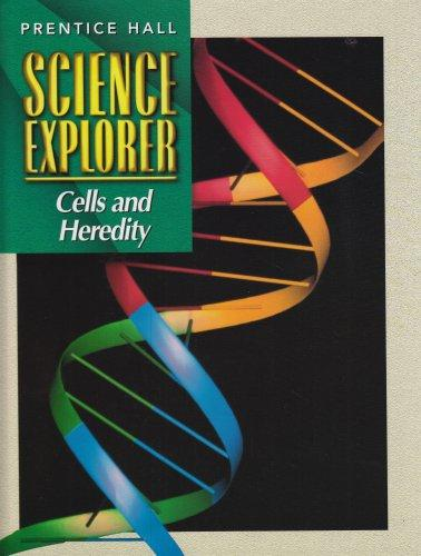 SCIENCE EXPLORER 2E CELLS & HEREDITY STUDENT EDITION 2002C (Prentice Hall science explorer)