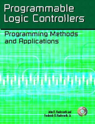 Programmable Logic Controllers Programming Methods and Applications