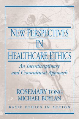 New Perspectives in Healthcare Ethics: An Interdisciplinary and Crosscultural Approach