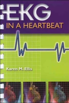 Ekg in a Heartbeat A Pocket Guide for Busy Healthcare Professionals