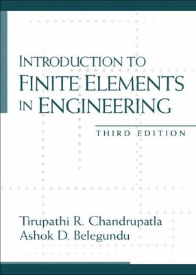 Introduction to Finite Elements in Engineering (3rd Edition)