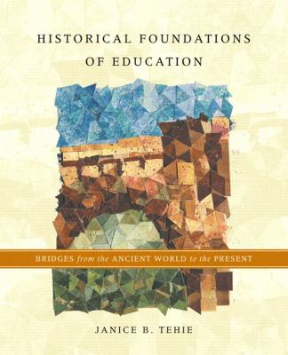 Historical Foundations Of Education Bridges From The Ancient World To The Present