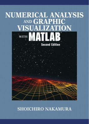 Numerical Analysis and Graphic Visualization With Matlab
