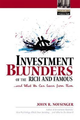 Investment Blunders (Of the Rich and Famous) and What You Can Learn from Them