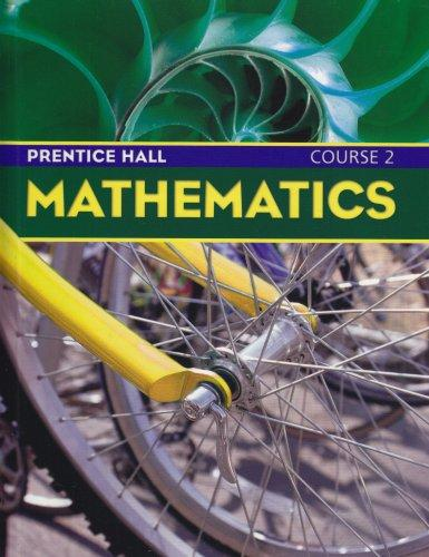 Prentice Hall Mathematics, Course 2, Student Edition