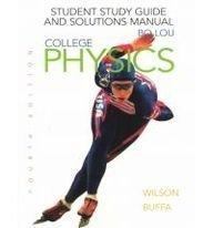 College Physics: Student Study Guide and Solutions Manual