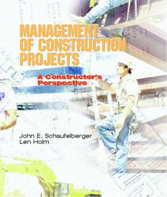 Management of Construction Projects A Constructor's Perspective