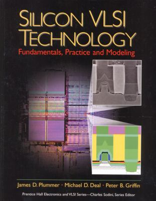 Silicon Vlsi Technology Fundamentals, Practice and Modeling