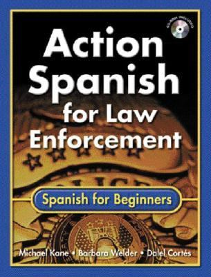 Action Spanish for Law Enforcement Spanish for Beginners