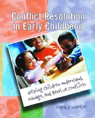 Conflict Resolution in Early Childhood Helping Children Understand, Manage, and Resolve Conflicts
