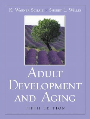 Adult Development and Aging (5th Edition)