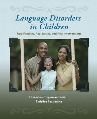 Language Disorders in Children: Real Families, Real Issues, and Real Interventions
