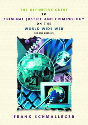 Definitive Guide to Criminal Justice and Criminology on the World Wide Web