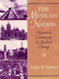 The Mexican Nation: Historical Continuity and Modern Change