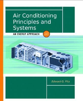 Air Conditioning Principles and Systems: An Energy Approach (4th Edition)