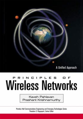 Principles of Wireless Networks A Unified Approach