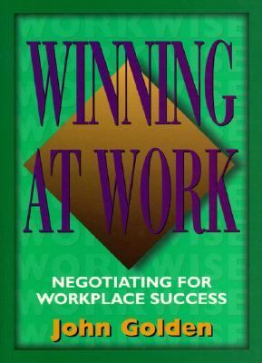 Winning at Work: Negotiating for Workplace Success