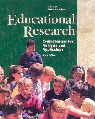 Educational Research: Competencies for Analysis and Applications (6th Edition)