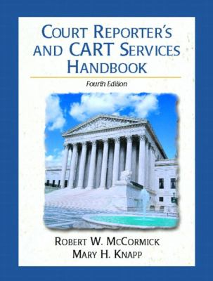 Court Reporter's and Cart Services Handbook A Guide for All Realtime Reporters, Captioners, and Cart Providers