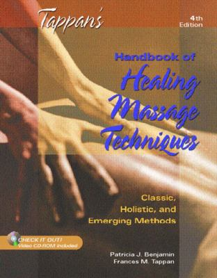 Tappan's Handbook of Healing Massage Techniques Classic, Holistic and Emerging Methods