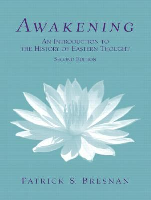 Awakening An Introduction to the History of Eastern Thought