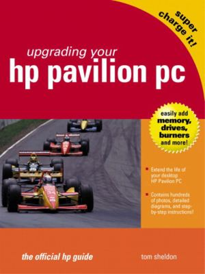 Upgrading Your Hp Pavilion PC The Official Hp Guide