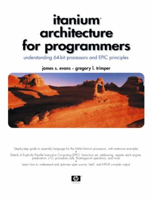 Itanium Architecture for Programmers Understanding 64-Bit Processors and Epic Principles