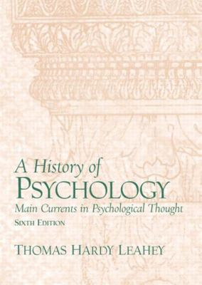 History of Psychology Main Currents in Psychological Thought